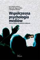 Współczesna psychologia mediów. Nowe problemy i perspektywy badawcze